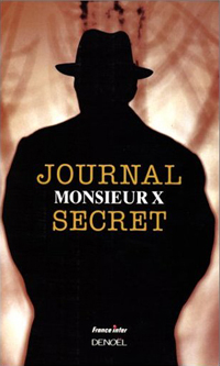 Monsieur X, Journal secret